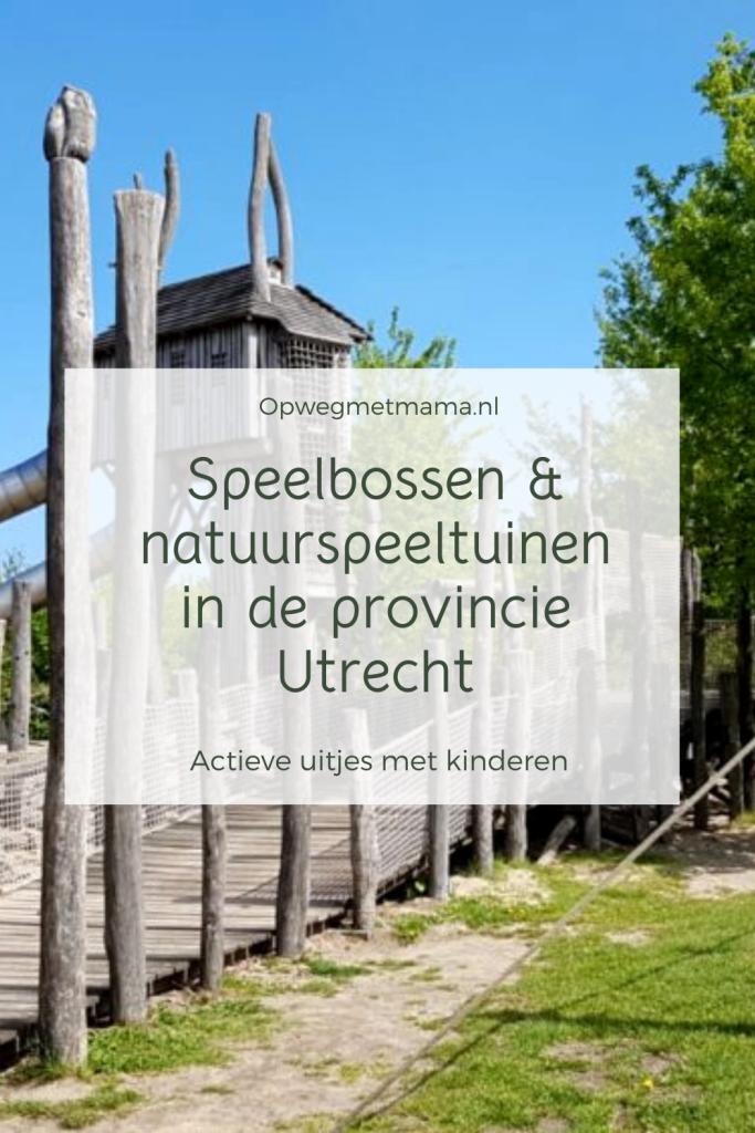 Speelbossen & natuurspeeltuinen in de provincie Utrecht